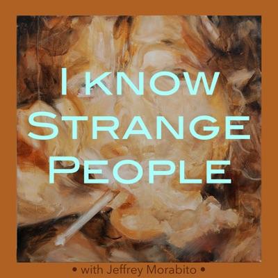 I Know Strange People