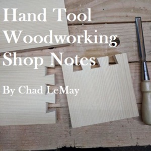 Hand Tool Woodworking Shop Notes