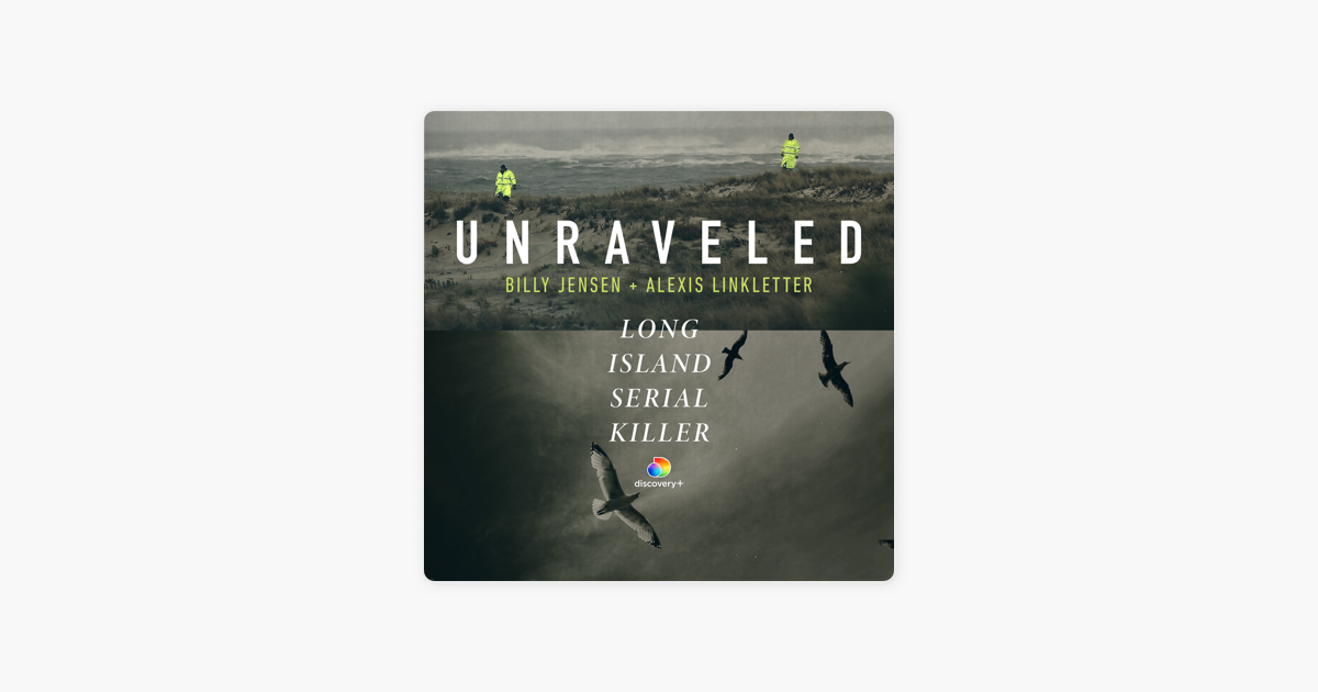 ‎Unraveled: Long Island Serial Killer on Apple Podcasts
