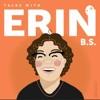 Talks With Erin B.S artwork