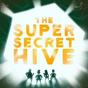 The Super Secret Hive