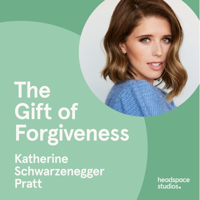 The Gift of Forgiveness:Katherine Schwarzenegger Pratt