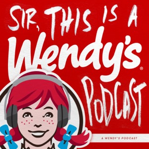 SIR, THIS IS A WENDY'S PODCAST   Lyssna här   Poddtoppen.se