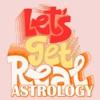 Let's Get Real Astrology artwork