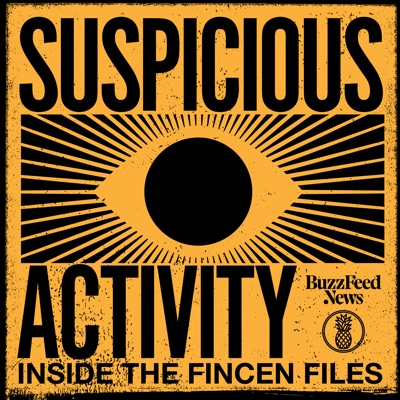 Suspicious Activity: Inside the FinCEN Files:Pineapple Street Studios, BuzzFeed News
