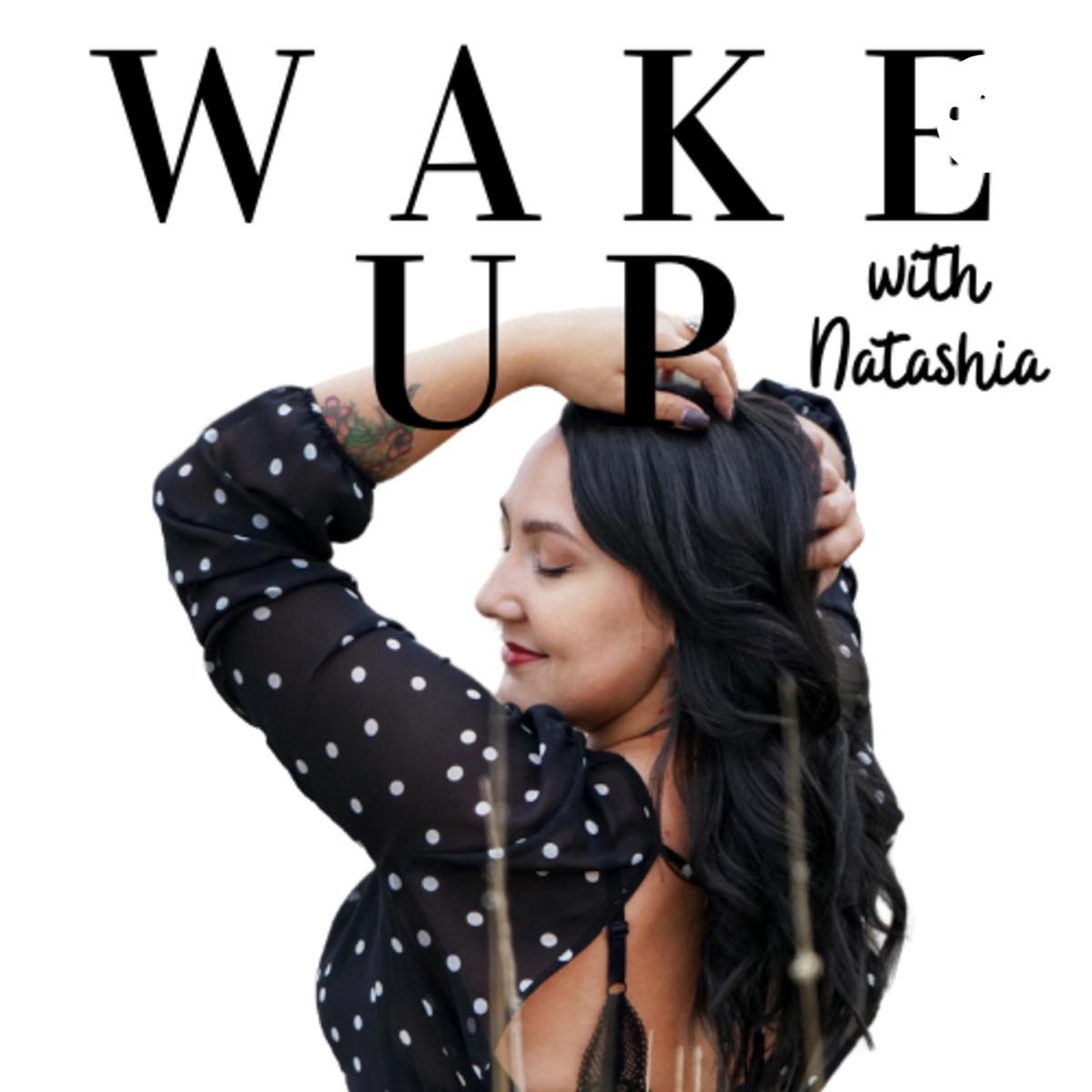 WAKE UP with Natashia