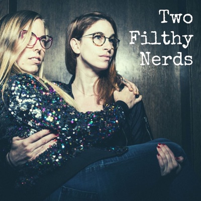Two Filthy Nerds
