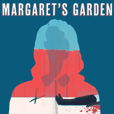 Margaret's Garden:Bloody Disgusting Podcast Network