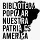 Biblioteca Popular Nuestra Patria es América