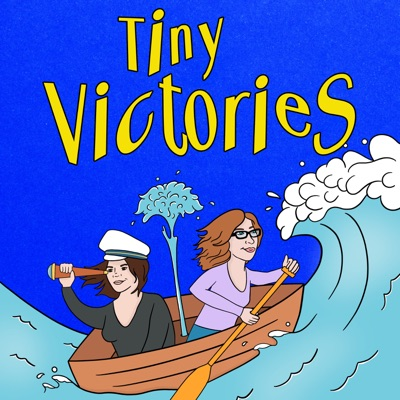 Tiny Victories:Laura House, Maximum Fun, Annabelle Gurwitch