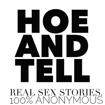 Hoe And Tell Podcast:Hoe and Tell