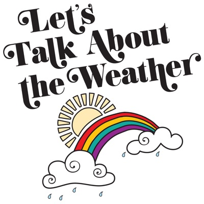 Let's Talk About The Weather