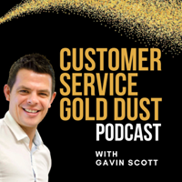 Customer Service Gold Dust Podcast