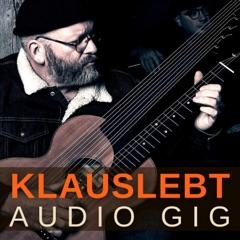 Klauslebt Audio Gig