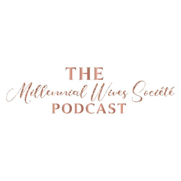 The Millennial Wives Société Podcast