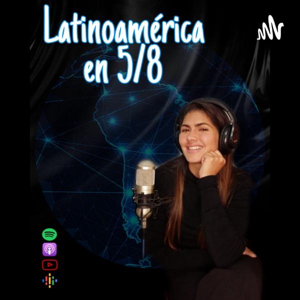 Latinoamérica en 5/8