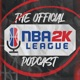 The Official NBA 2K League Podcast
