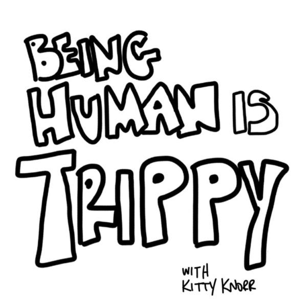 Being Human is Trippy Artwork