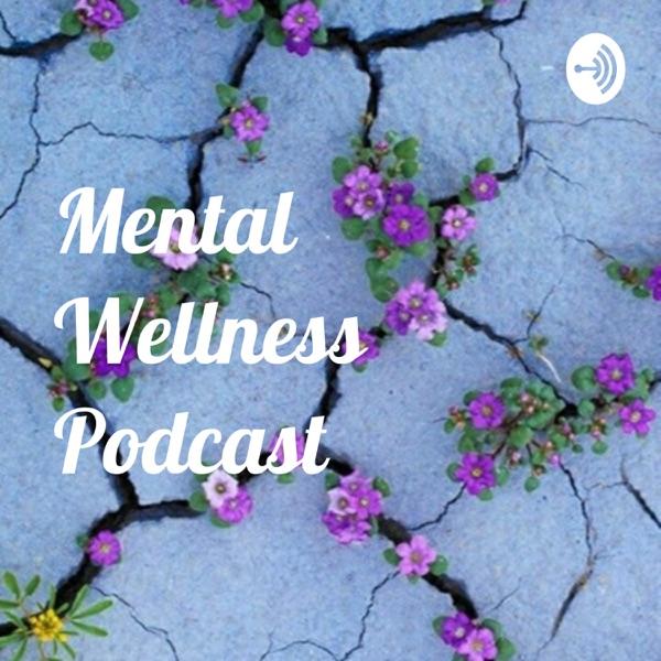 Mental Wellness Podcast