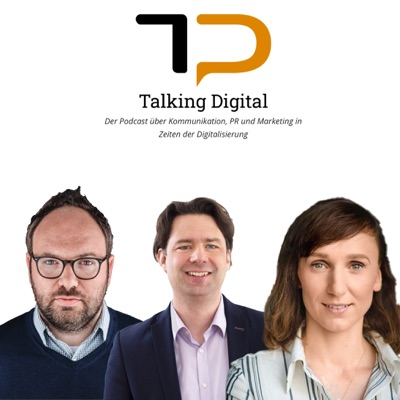 Talking Digital - Kommunikation, PR und Marketing im Digitalen Wandel