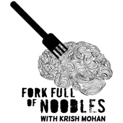 Fork Full of Noodles with Krish Mohan