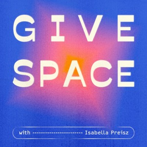 give space with Isabella Preisz