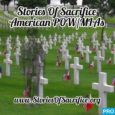 Stories of Sacrifice - American POW/MIAs
