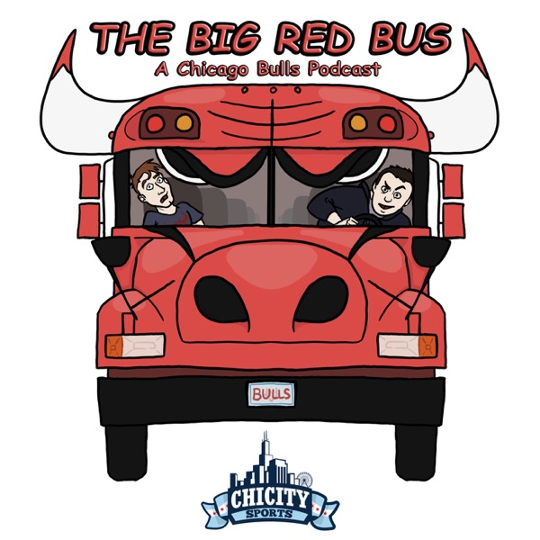 The Big Red Bus: A Chicago Bulls Podcast