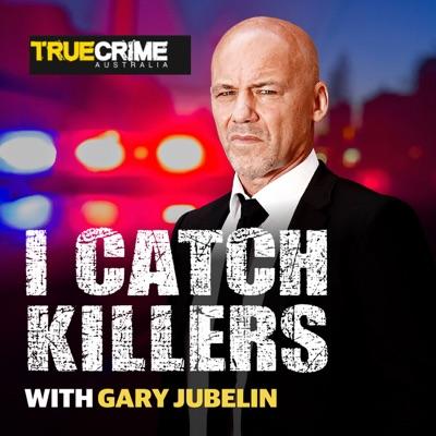 I Catch Killers with Gary Jubelin:True Crime Australia