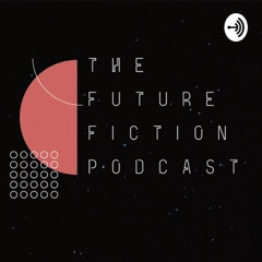 The Future Fiction Podcast