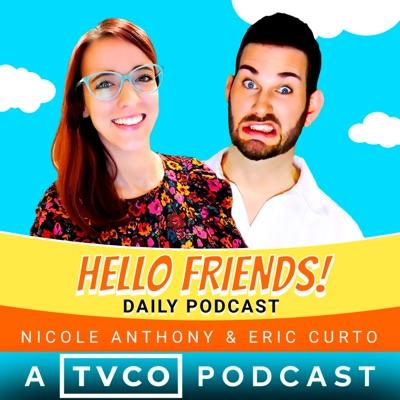 Hello, Friends Podcast:Hello, Friends!