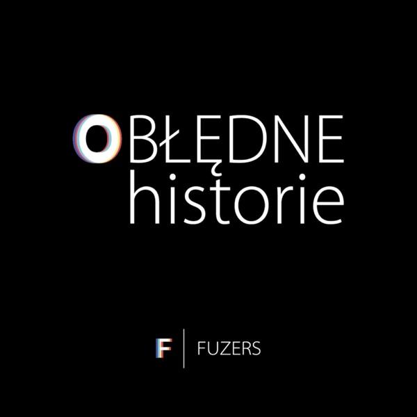 (O)błędne Historie - podcast Fuzers
