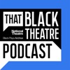 That Black Theatre Podcast artwork