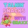 Talkin' Snacks with Snaxx artwork