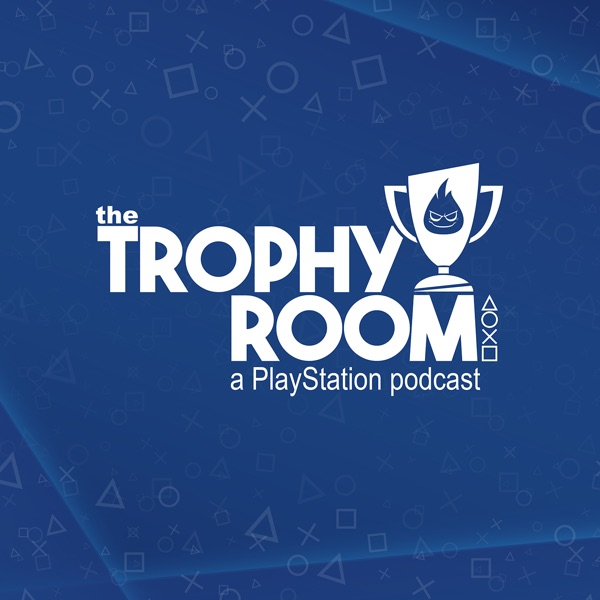The Trophy Room - A PlayStation Podcast