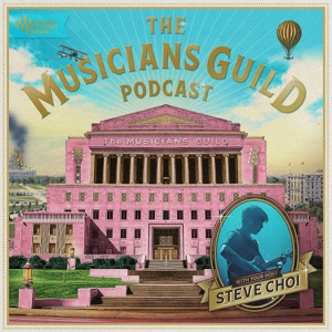 The Musicians Guild with Steve Choi