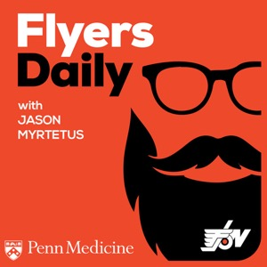 Flyers Daily with Jason Myrtetus presented by Penn Medicine