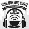 Your Morning Coffee Podcast artwork