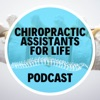 Chiropractic Assistants For Life Podcast artwork