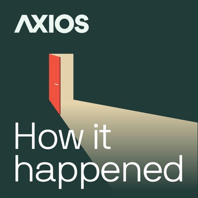 How It Happened:Axios