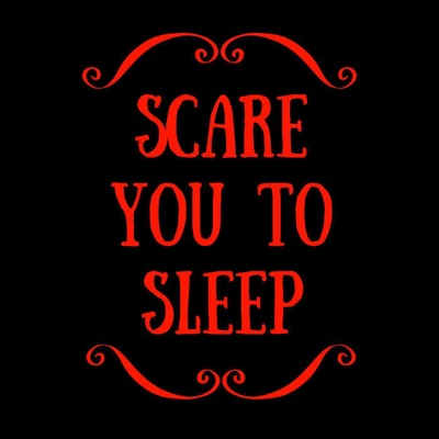 Scare You To Sleep:Audioboom