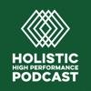 Holistic High Performance Podcast artwork