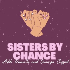 Sisters By Chance Podcast