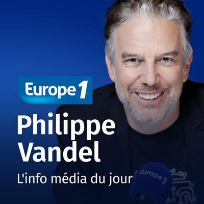 L'info média du jour -  Philippe Vandel:Europe 1
