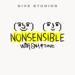 NONSENSIBLE with Sam and Dave