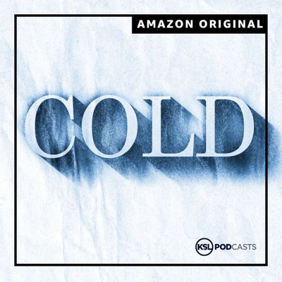 Cold:KSL Podcasts | Amazon