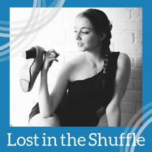 Lost In The Shuffle Tap Dance Podcast