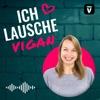 Ich lausche vigan - der vegane Podcast