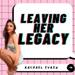 Leaving Her Legacy