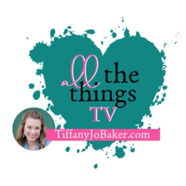 All the Things TV with Tiffany Jo Baker